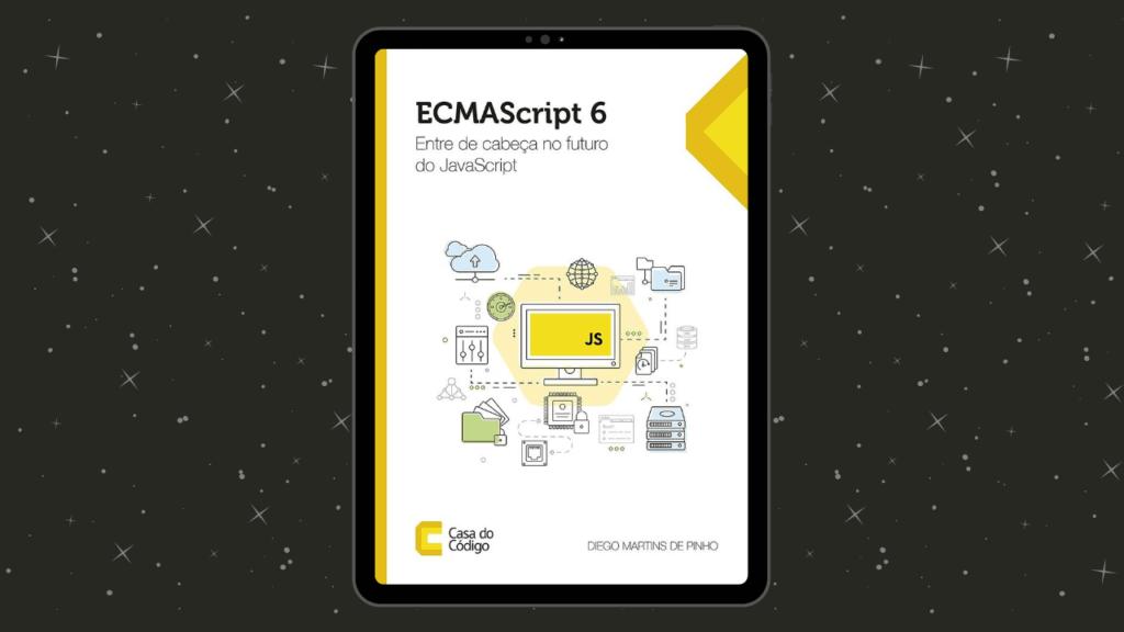 ECMAScript 6: Entre de cabeça no futuro do JavaScript