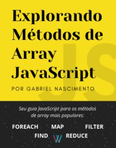 Explorando Métodos de Array JavaScript
