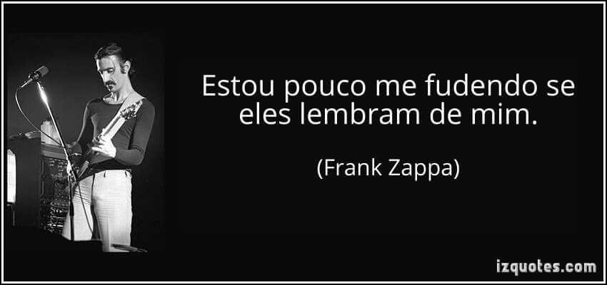 Frank Zappa está pouco de fudendo